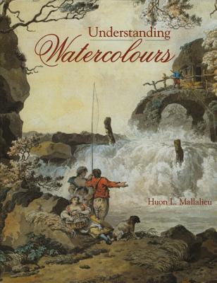 Understanding Watercolours Huon L. Mallalieu