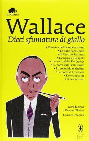 Dieci sfumature di giallo  by  Edgar Wallace