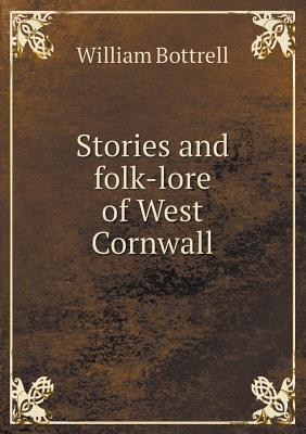 Stories and Folk-Lore of West Cornwall  by  William Bottrell