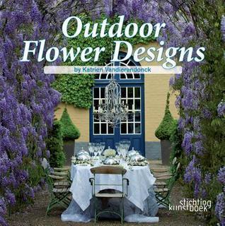 Outdoor Flower Designs Katrien Vandierendonck