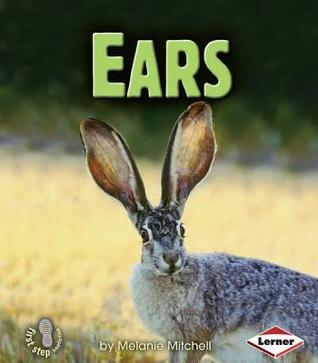Ears (First Step Nonfiction: Animal Traits) Melanie Mitchell