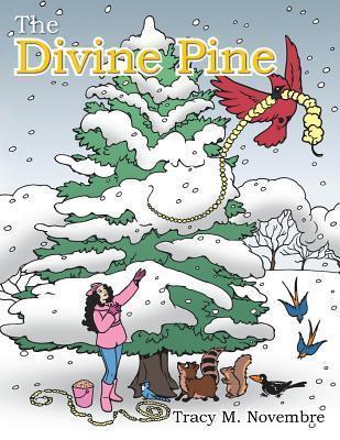 The Divine Pine  by  Tracy M Novembre