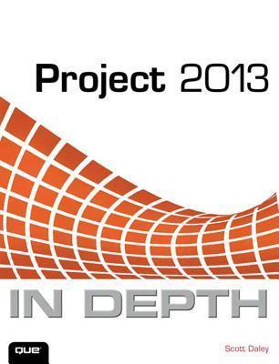 Project 2013 in Depth  by  Scott Daley