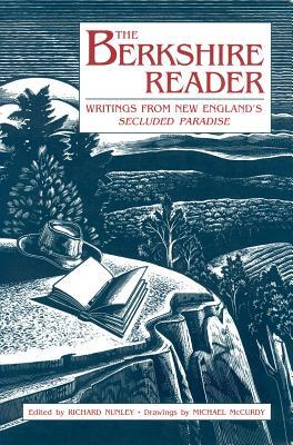 The Berkshire Reader: Writings from New Englands Secluded Paradise  by  Richard Nunley