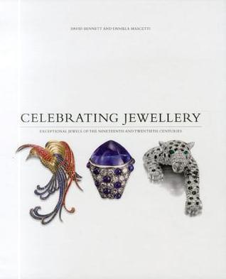 Celebrating Jewellery  by  David Bennett