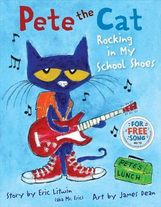 Pete the Cat: Rocking in My School Shoes Eric Litwin