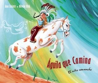 Águila que Camina: El niño comanche Ana Eulate