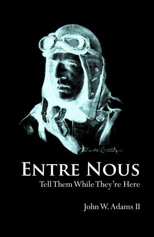 Entre Nous  by  John W. Adams II