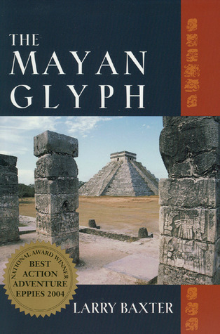 The Mayan Glyph  by  Larry Baxter