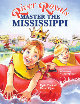 River Royals: Master the Mississippi  by  Sarah Wynne