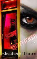 Trafficked Part 1  by  Elizabeth Thorn