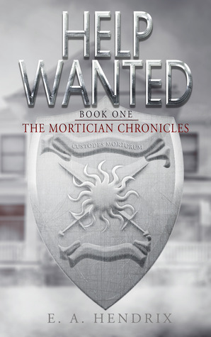Help Wanted (The Mortician Chronicles, #1) E.A. Hendrix