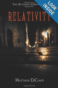 Relativity (The Benjamin Chronicles, #1) Matthew DiConti