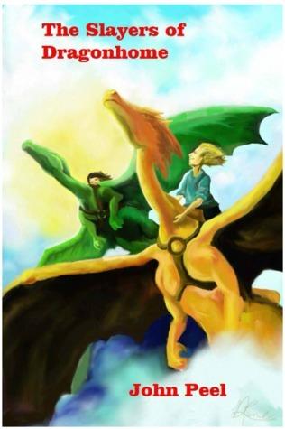 The Slayers of Dragonhome John Peel