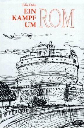 Die Schlimmen Nonnen Von Poitiers: Historischer Roman Aus Der Volkerwanderung Felix Dahn