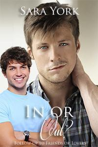 In or Out? (Friends Or Lovers, #2) Sara York