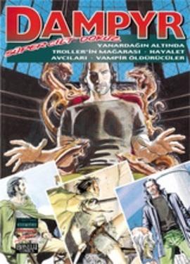 Dampyr Süper Cilt 9:  Yanardağın Altında, Trollerin Mağarası, Hayalet Avcıları, Vampir Öldürücüler  by  Mauro Boselli