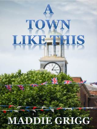 A Town Like This Maddie Grigg