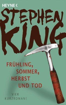 Frühling, Sommer, Herbst und Tod. Vier Kurzromane Stephen King