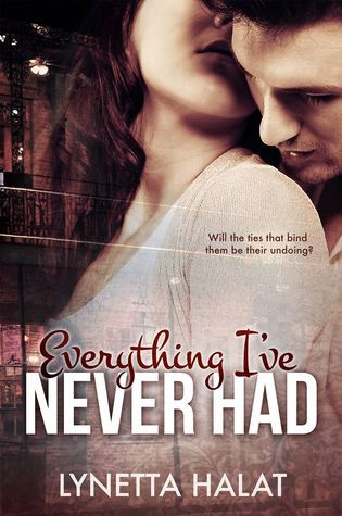Everything Ive Never Had (Everything #1)  by  Lynetta Halat