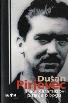 Braća Karamazovi i pitanje o bogu Dušan Pirjevec