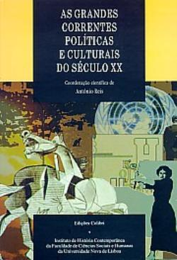 As Grandes Correntes Políticas e Culturais do Século XX  by  António Reis
