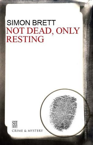 Not Dead, Only Resting (Charles Paris, #10)  by  Simon Brett