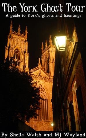 The York Ghost Walk  by  M.J. Wayland