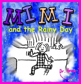 Mimi and the Rainy Day Dr. Howey