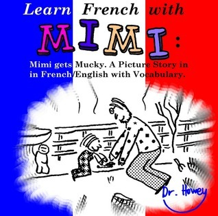 Learn French with Mimi: Mimi Gets Mucky Dr. Howey