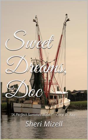 Sweet Dreams, Doc  by  Sheri Mizell