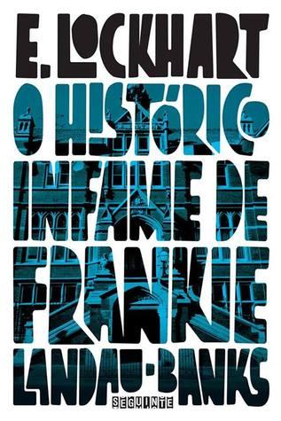O histórico infame de Frankie Landau-Banks  by  E. Lockhart