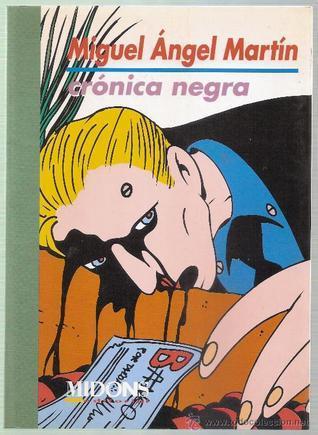 Crónica negra Miguel Ángel Martín