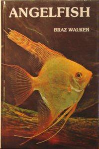 Angelfish: Keeping and Breeding Them in Captivity  by  Braz Walker