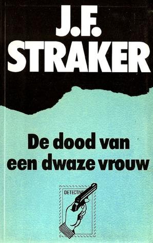 De dood van een dwaze vrouw John Foster Straker