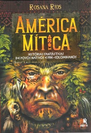 América Mítica Rosana Rios
