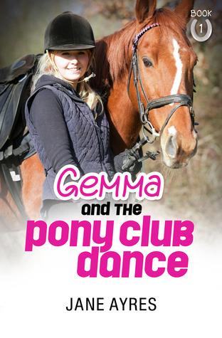 Gemma and the Pony Club Dance (Gemma Pony Books #1)  by  Jane Ayres