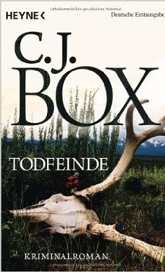 Todfeinde (Joe Pickett, #5)  by  C.J. Box