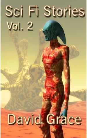 Sci Fi Stories - Volume 2 David Grace