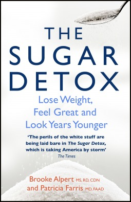 The Sugar Detox: Lose Weight, Feel Great and Look Years Younger  by  Brooke Alpert