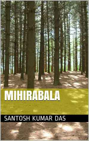 MIHIRABALA  by  Santosh Kumar Das