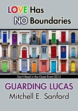 Guarding Lucas  by  Mitchell E. Sanford