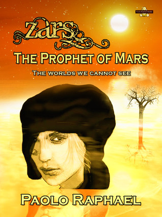 Zars The Prophet of Mars  by  Paolo Raphael