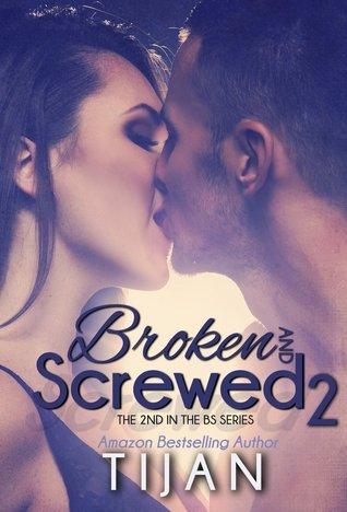Broken and Screwed 2 (BS, #2)  by  Tijan