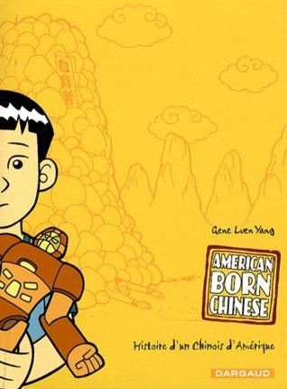 American Born Chinese. Histoire dun Chinois dAmérique Gene Luen Yang