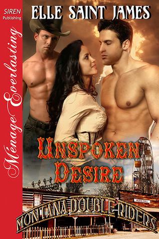 Unspoken Desire (Montana Double Riders #3)  by  Elle Saint James