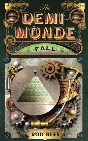The Demi-Monde: Fall (The Demi-Monde Saga, #4)  by  Rod Rees