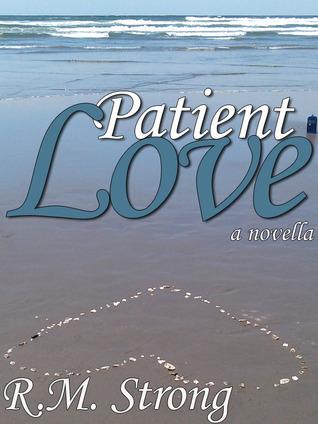 Patient Love R.M. Strong
