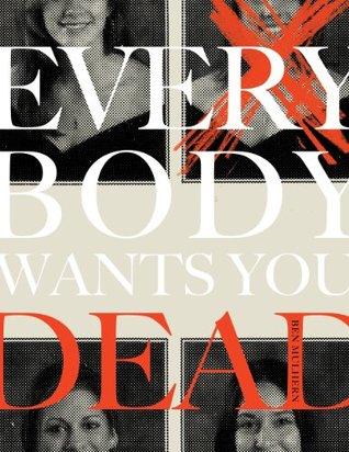Everybody Wants You Dead Ben Mulhern
