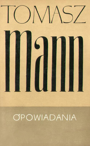 Opowiadania  by  Thomas Mann